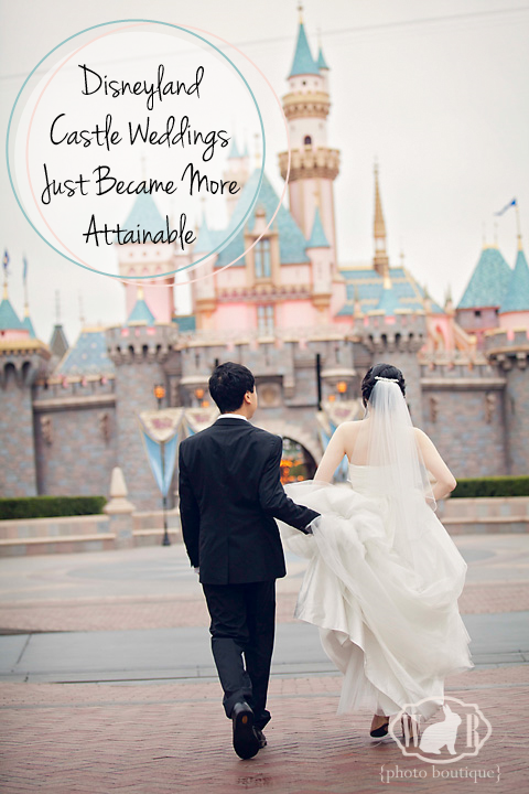 Disneyland Castle Weddings Just Became More Attainable // Budget Fairy Tale