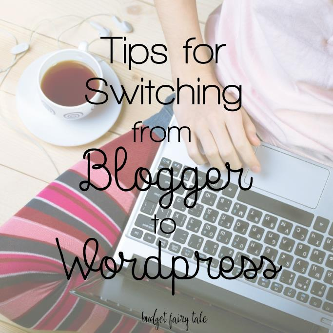 Tips for Switching from Blogger to WordPress